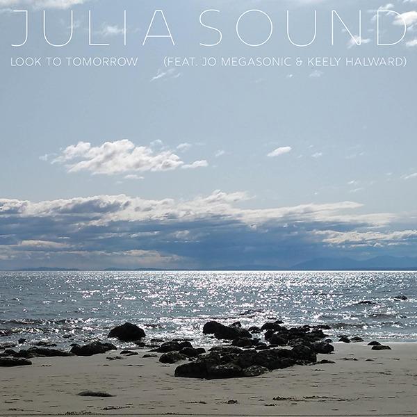 Julia Sound - Look to Tomorrow (Boomsmack Records)