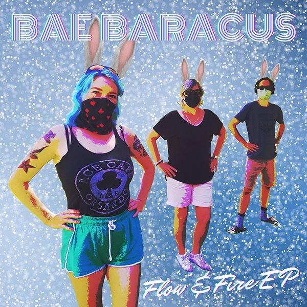 Bae Baracus - Fire & Flow EP (Boomsmack Records)