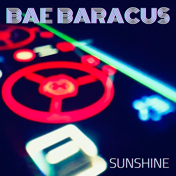 Bae Baracus - Sunshine (Boomsmack Records)