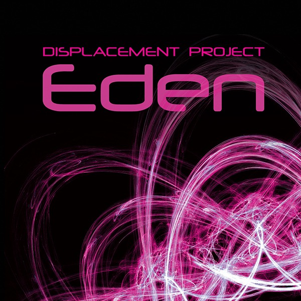 Displacement Project - Eden (Boomsmack Records)