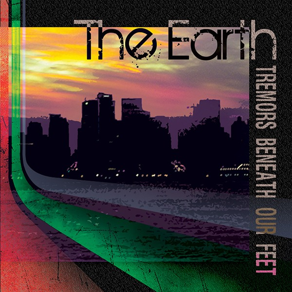 The Earth - Tremors Beneath Our Feet (Boomsmack Records)