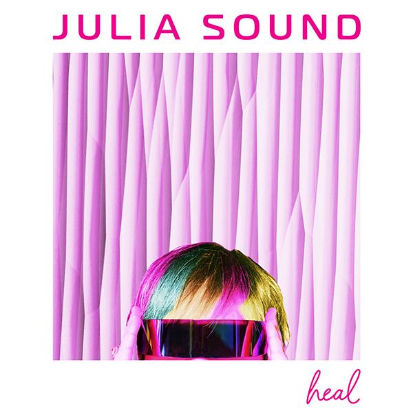 Julia Sound - Heal (Boomsmack Records)